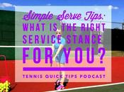 Simple Serve Tips: What Right Service Stance You? Tennis Quick Tips Podcast