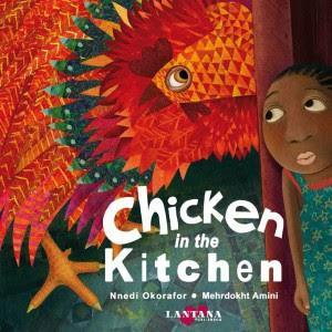 55 Years of Nigerian Literature: Nnedi Okorafor's 'Chicken in the Kitchen' and Mehrdokht Amini's Superb Illustration