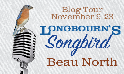 LONGBOURN'S SONGBIRD BLOG TOUR - READ BEAU NORTH'S GUESTPOST & WIN A PAPERBACK COPY!