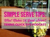 Simple Serve Tips: What Makes Good Serve? Tennis Quick Tips Podcast