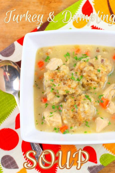 Turkey and Dumpling Soup for #SundaySupper