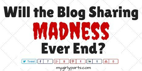 Will the Blog Sharing Madness Ever End