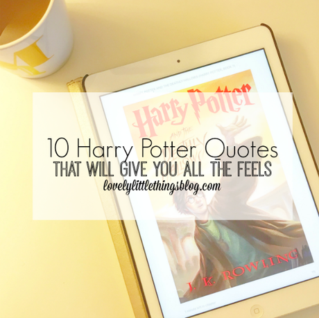 10 Harry Potter Quotes That Will Give You All The Feels Paperblog