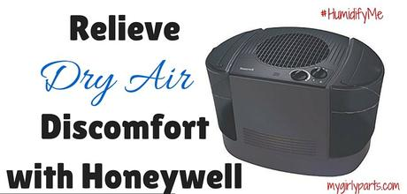 Relieve Dry Air Discomfort with Honeywell