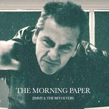 Image result for jimmy and the revolvers the morning paper