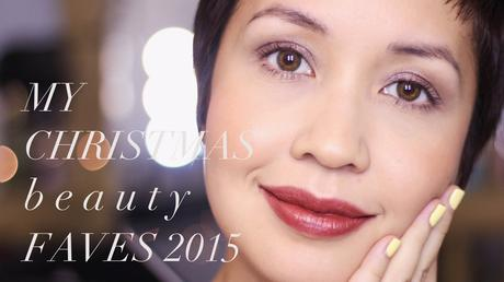 My 2015 Christmas Beauty Faves Video
