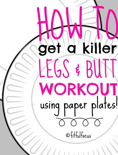 How To Get A Killer Legs & Butt Workout Using Paper Plates | Bodyweight Workouts | No Gym Workouts