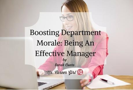 Boosting Department Morale: Being An Effective Manager