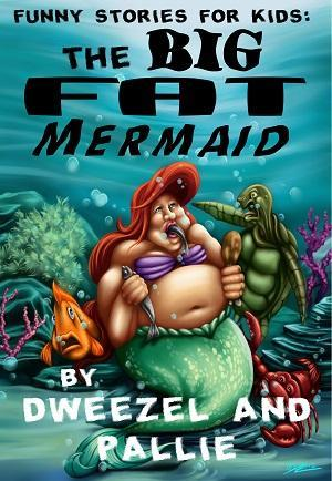 The Big Fat Mermaid by Dweezel and Pallie @goddessfish