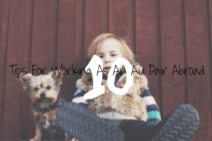 10 tips for working as an au pair abroad