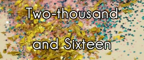 Two-thousand and Sixteen with glitter