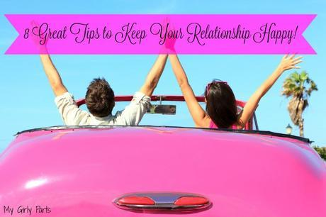 8 Great Tips to Keep Your Relationship Happy