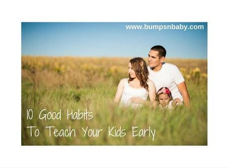 10 Good Habits That You Should Instill Early in Children