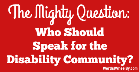 The Mighty Question: Who Should Speak for the Disability Community?