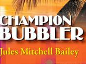Champion Bubbler Interview with Author Jules Mitchell Bailey