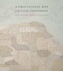 Poetry Review: A Provisional Map of the Lost Continent by Gregory Mahrer