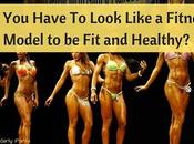 Have Look Like Fitness Model Healthy?