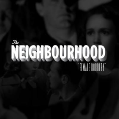 The Neighbourhood Female Robbery