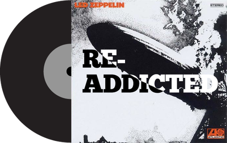 re addicted LED ZEPPELINS LED ZEPPELIN I [RE ADDICTED]