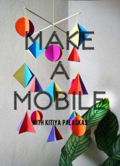 Make a mobile with Kitiya Palaskas