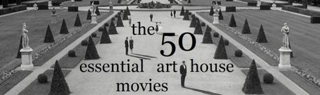 The 50 Essential Arthouse Movies