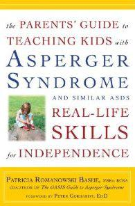 "Book Review: ""The Parents' Guide to Teaching Kids with Asperger Syndrome and other ASDs Real-Life Skill for Independence"" by Patrica Romanowski Sashe MSED, BCBA."