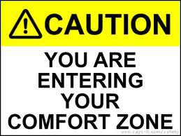 You Are Now Entering The Comfort Zone