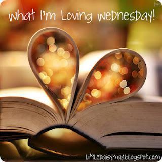 What I'm Loving Wednesday