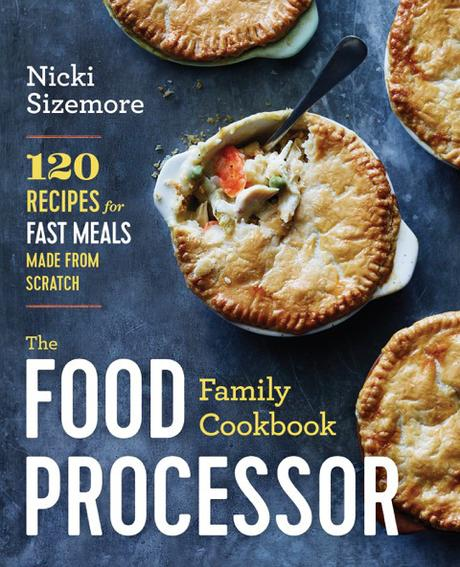 The Food Processor Family Cookbook by Nicki Sizemore of From Scratch Fast | Book Review