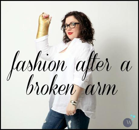 Ask Allie: Fashion After a Broken Arm