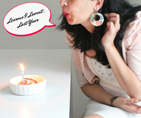 Birthday Edition: Lessons I Learnt, Last Year