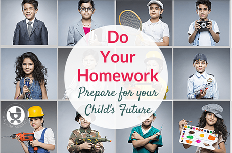 Do Your Homework and Prepare for your Child's Future