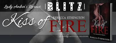 Kiss of Fire by Rebecca Ethington @agarcia6510 @RebEthington