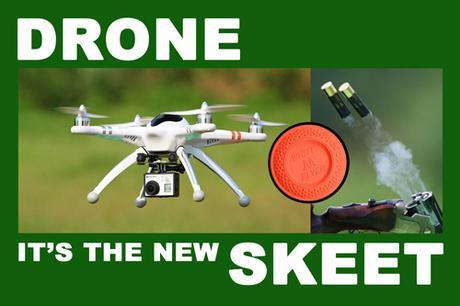 Drone, it's the new Skeet