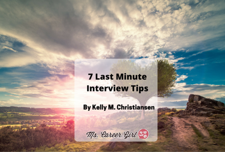 7 Last Minute Interview Tips