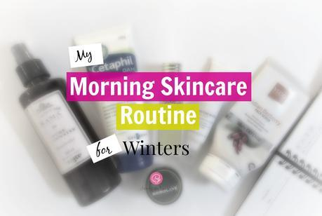 Morning Skincare Routine for Winters| cherryontopblog.com