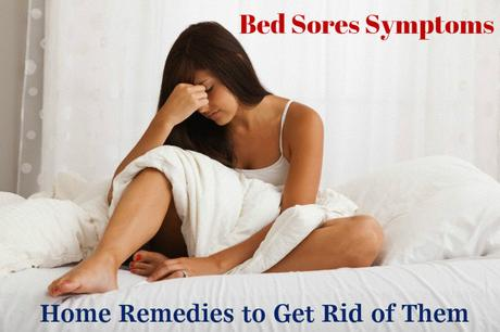 Bed sores symptoms home remedies to get rid of them for Bed sore relief