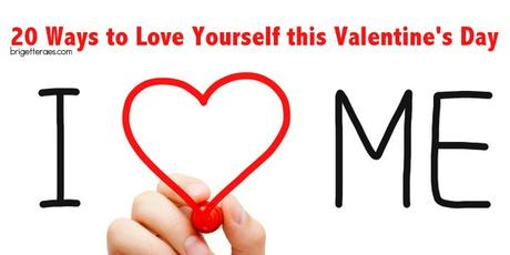 20 Ways to Love Yourself this Valentine's Day