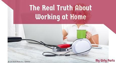 The Real Truth About Working at Home