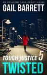 Twisted (Tough Justice #5)