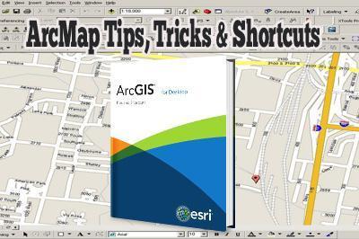 ArcMap Tips, Tricks & Shortcuts