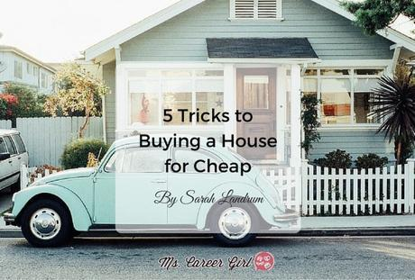 5 Tricks to Buying a House for Cheap