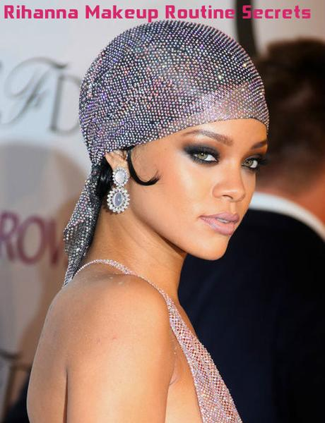 Rihanna Makeup Routine Secrets