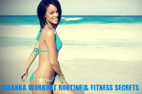 Rihanna Workout Routine Fitness