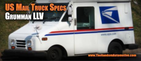 usps mail truck specs engine post office grumman llv random automotive dylan benson