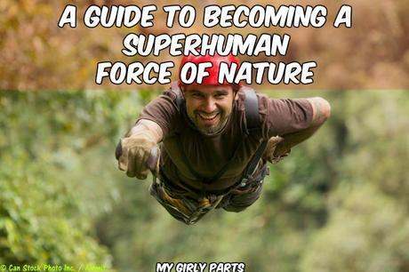 A Guide to Becoming a Superhuman Force With Nature - Becoming a superhuman force of nature isn't all that easy, as you probably could have guessed. It's much easier for people to meander through life aimlessly, staying within their comfort zones and getting complacent.
