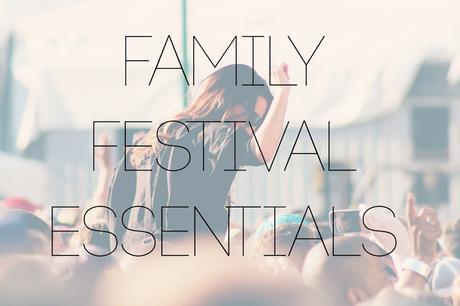 Family Festival Essentials