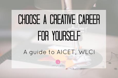 Choose A Creative Career for Yourself With AICET, WLCI| cherrontopblog.com