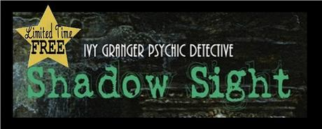 Shadow Sight (Ivy Granger, Psychic Detective #1) by E.J. Stevens.