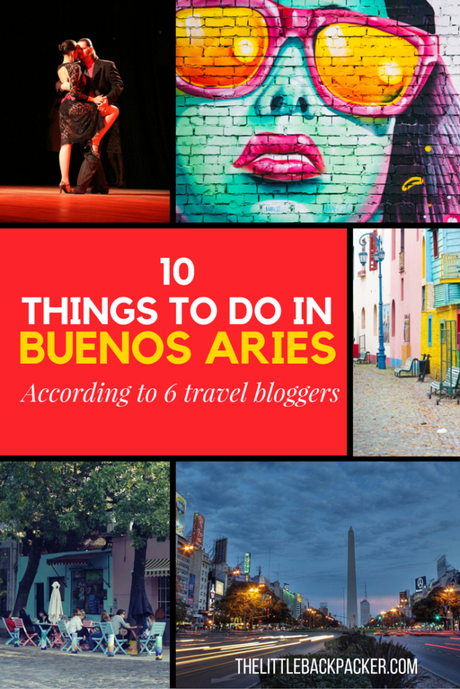 10 Things to do in Buenos Aries according to 6 travel bloggers